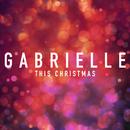 This Christmas/Gabrielle