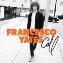 Call/Francesco Yates