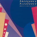 THE PRESSURES AND PLEASURES (2018 Remaster)/松下 誠
