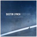 Good Girl (Acoustic)/Dustin Lynch