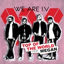 Top of The World (feat. Megan)/We Are I.V