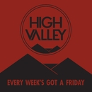Every Week's Got a Friday/High Valley