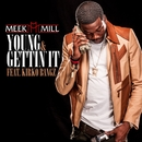Young & Gettin' It (feat. Kirko Bangz)/Meek Mill