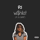 Wishlist (feat. K Camp)/PJ