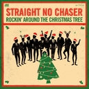 Rocking Around The Christmas Tree / Winter Wonderland/Straight No Chaser