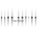 Slow Motion/Trey Songz