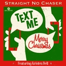 Text Me Merry Christmas (feat. Kristen Bell)/Straight No Chaser