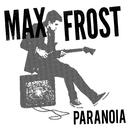 Paranoia/Max Frost