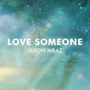 Love Someone/Jason Mraz
