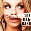 The Big Bang/Katy Tiz