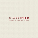 That's What I Do/Classified