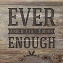 Ever Enough/A Rocket To The Moon
