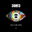DO OR DIE/3OH!3