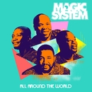 All Around The World/Magic System