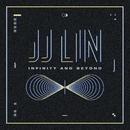 Infinity And Beyond/JJ Lin