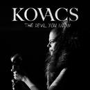 The Devil You Know/Kovacs