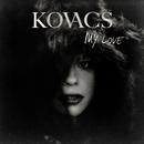 My Love/Kovacs