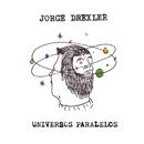Universos paralelos/Jorge Drexler