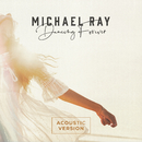 Dancing Forever (Acoustic Version)/Michael Ray