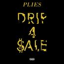 Drip 4 Sale/Plies