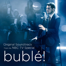 bublé! (Original Soundtrack from his NBC TV Special)/Michael Bublé
