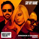 Say My Name (feat. Bebe Rexha & J Balvin) [Afrojack & Chasner Remix]/David Guetta