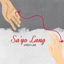 Sa'yo Lang/Jireh Lim