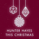 This Christmas/Hunter Hayes