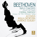 Beethoven: Triple Concerto & Choral Fantasy/Laurence Equilbey