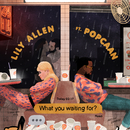 What You Waiting For? (Popcaan Remix)/Lily Allen