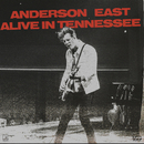 Alive In Tennessee (Live)/Anderson East