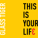 This Is Your Life (Radio Edit)/Glass Tiger