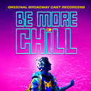 Be More Chill (Original Broadway Cast Recording)/Various Artists