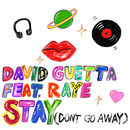 Stay (Don't Go Away) [feat. Raye]/David Guetta