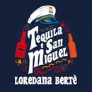 Tequila e San Miguel/Loredana Bertè