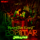 TrapStar Turnt PopStar (Deluxe Edition)/PnB Rock