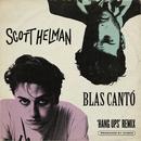 Hang Ups (Remix)/Scott Helman x Blas Cantó