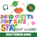 Stay (Don't Go Away) [feat. Raye] (Nicky Romero Remix)/David Guetta