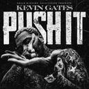 Push It/Kevin Gates