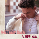 Hate How Much I Love You/Conor Maynard
