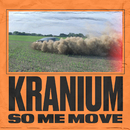 So Me Move/Kranium