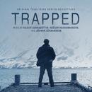 Trapped (Original Television Series Soundtrack)/Hildur Guðnadóttir, Rutger Hoedemaekers, & Jóhann Jóhannsson