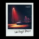 Late Night Drive/KEN