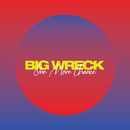 One More Chance/Big Wreck