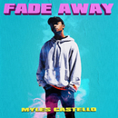 Fade Away/Myles Castello