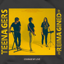 Teenagers (Reimagined)/Courage My Love