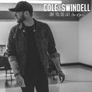 Love You Too Late (Live at Joe's)/Cole Swindell