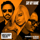 Say My Name (feat. Bebe Rexha & J Balvin) [Lucas & Steve Remix]/David Guetta