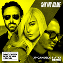 Say My Name (feat. Bebe Rexha & J Balvin) [JP Candela & ATK1 Remix]/David Guetta