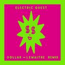 Dollar (Lemaitre Remix)/Electric Guest